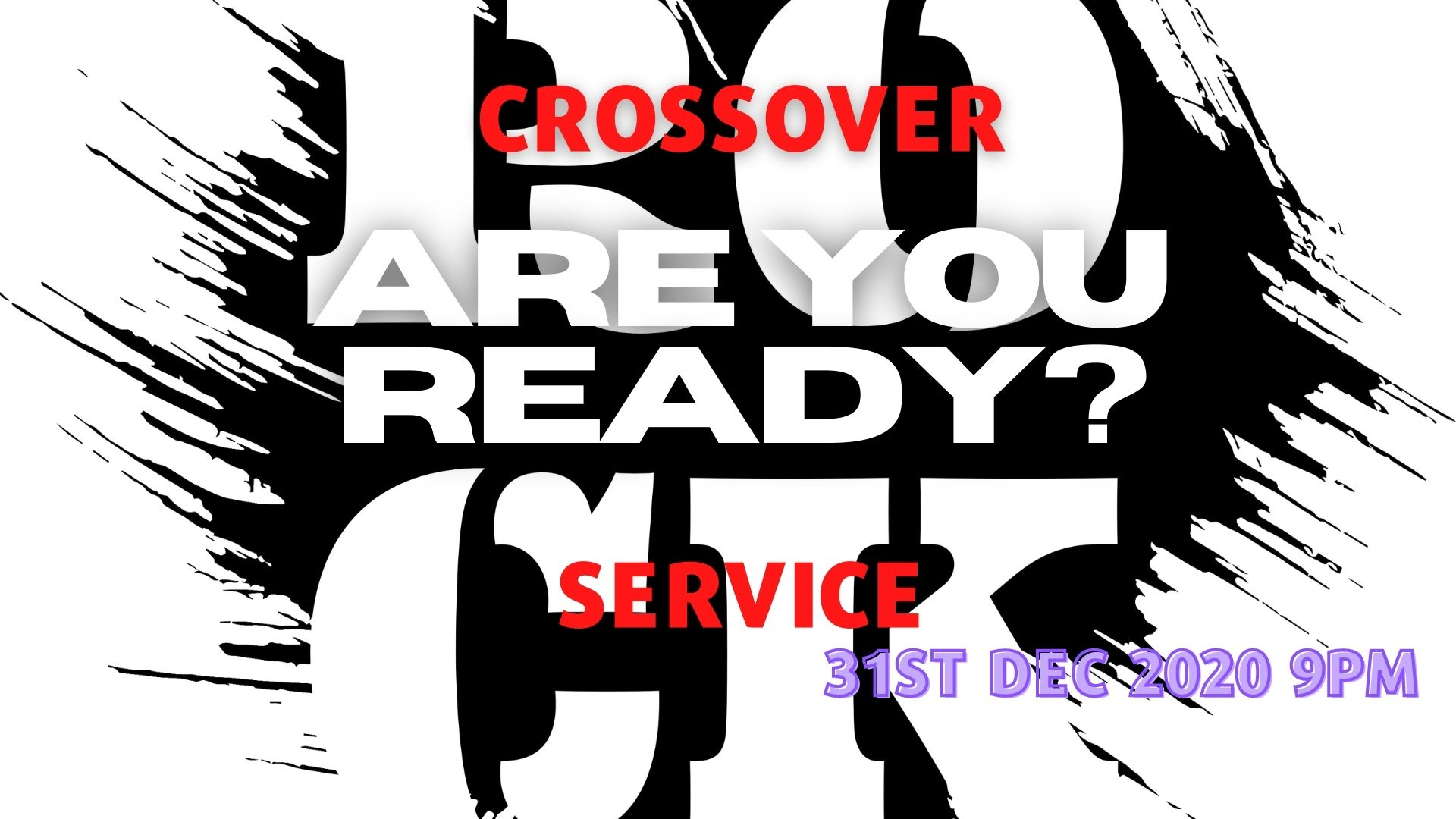 Crossover Service - 9pm Thursday 31st December 2020