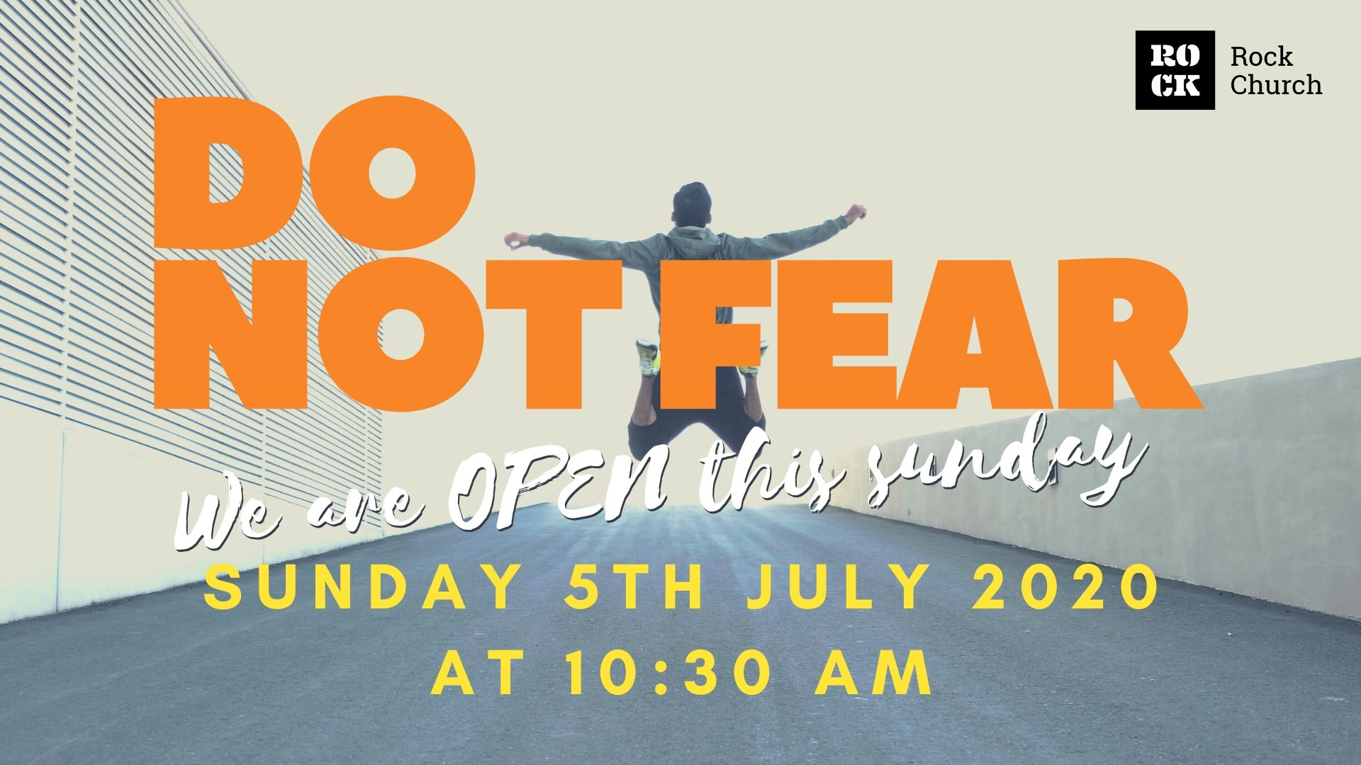 Do Not Fear - We are OPEN this Sunday - Sunday 5th July 2020 a 10:30am